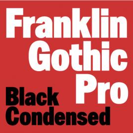 Franklin Gothic Black Condensed Pro